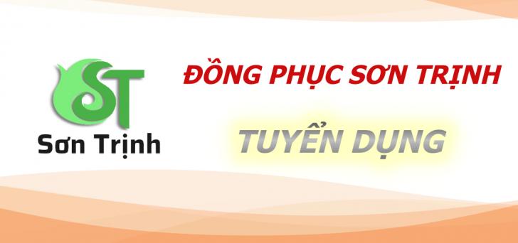 Để đáp ứng nhu cầu mở rộng quy mô sản xuất, Đồng Phục Sơn Trịnh cần tuyển các vị trí sau: